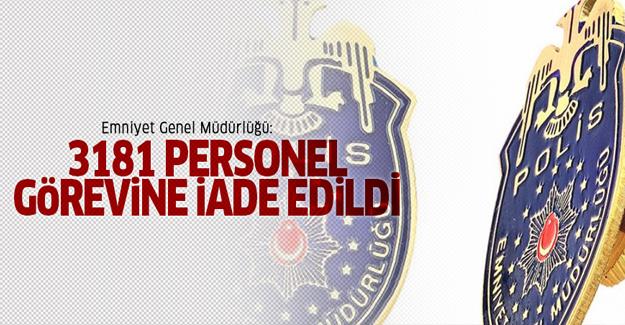 Emniyet: 3181 personel görevine iade edildi