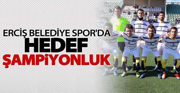 Erciş Belediye Spor'da Hedef Şampiyonluk