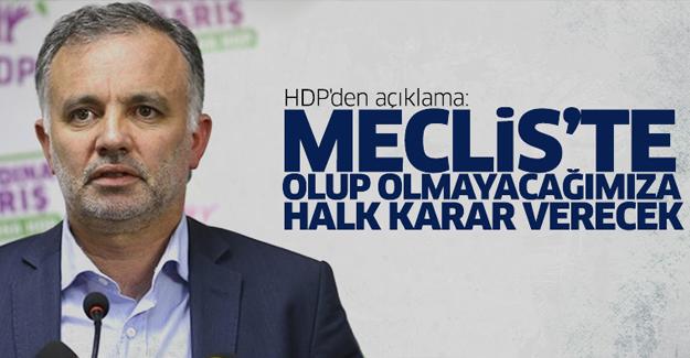 HDP'den açıklama: Meclis'te olup olmayacağımıza halk karar verecek