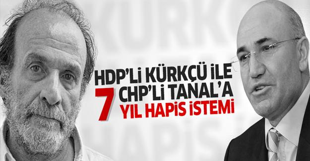 HDP'li Kürkçü ile CHP'li Tanal'a 7 yıl hapis istemi