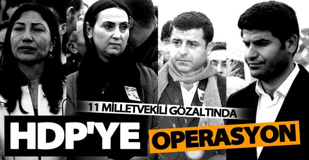 HDP'ye eş zamanlı operasyon! 11 Milletvekili gözaltında