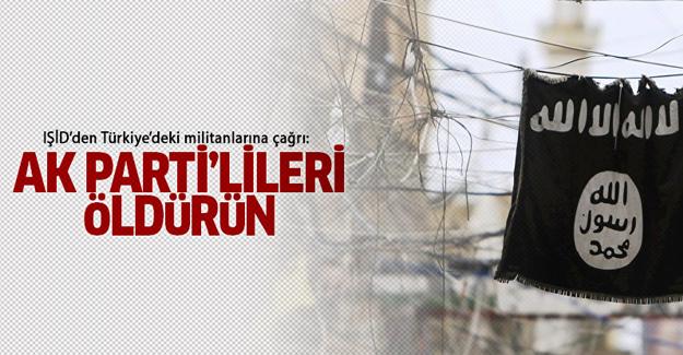 IŞİD, AK Parti'lileri öldürme çağrısı yaptı!