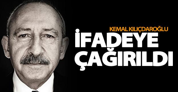Kılıçdaroğlu ifadeye çağırıldı!