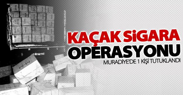 Muradiye'da kaçak sigara operasyonu! 1 kişi tutuklandı