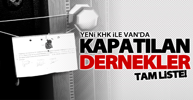 Van'da 27 dernek yeni KHK ile kapatıldı!