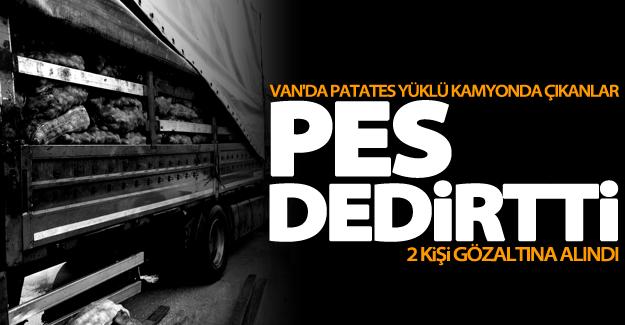 Van'da patates yüklü kamyonda çıkanlar pes dedirtti! 2 gözaltı