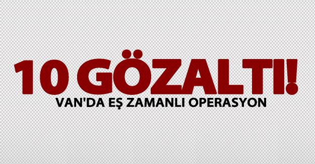 Van'da PKK/KCK operasyonu: 10 gözaltı