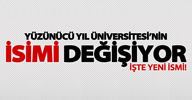 Yüzüncü Yıl Üniversitesi'nin adı değişiyor!