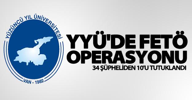 YYÜ'de FETÖ operasyonu! 10 kişi tutukladı