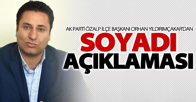 Ak Parti Özalp İlçe Başkanı'ında flaş soyadı açıklaması!
