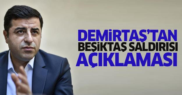 Demirtaş'tan 'Beşiktaş saldırısı' açıklaması
