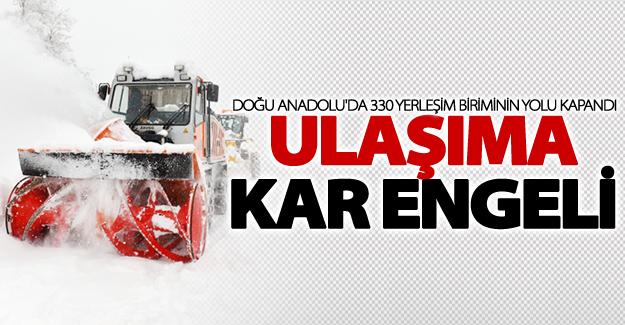 Doğu Anadolu'da 330 yerleşim biriminin yolu kapandı