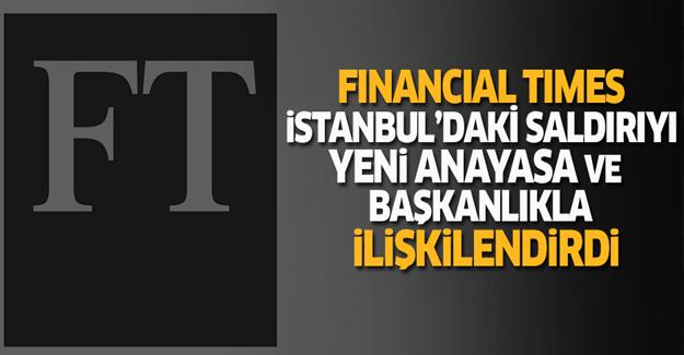 Financial Times saldırıyı anayasa ve başkanlık ile ilişkilendirdi