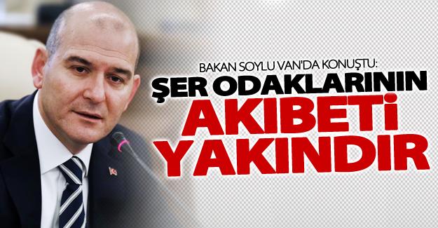 """İçişleri Bakanı Soylu Van'da konuştu: """"Şer odaklarının akıbeti yakındır"""""""