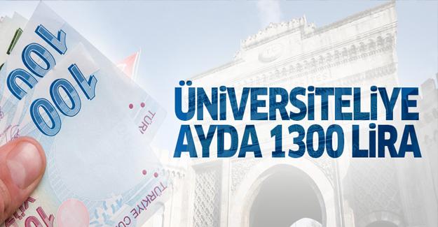 Üniversiteliye aylık 1.300 TL