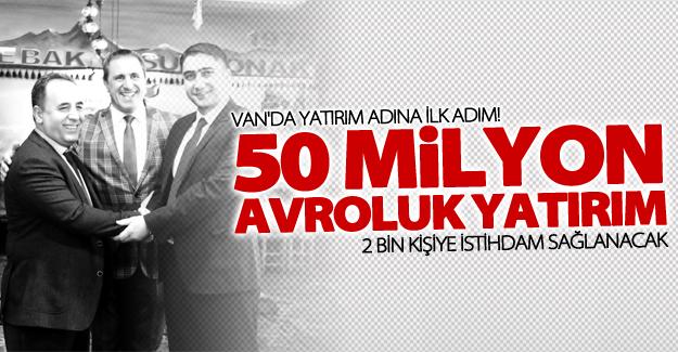 Van'a 50 milyon avroluk yatırım