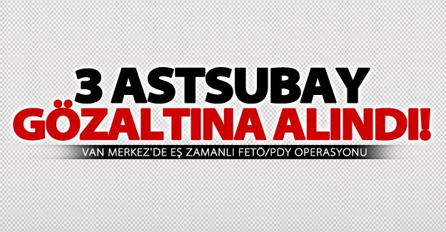 Van'da operasyon! 3 jandarma astsubay gözaltına alındı