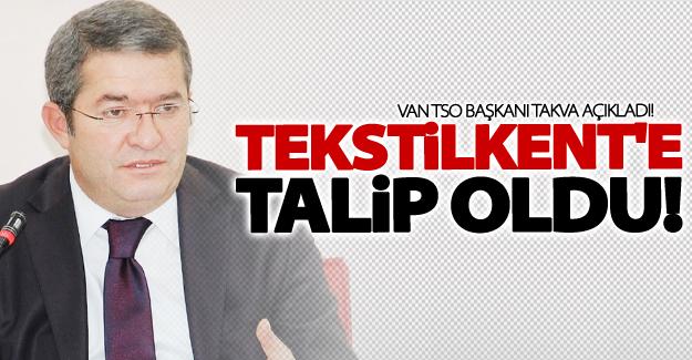 Van TSO Tekstilkent'e talip oldu!