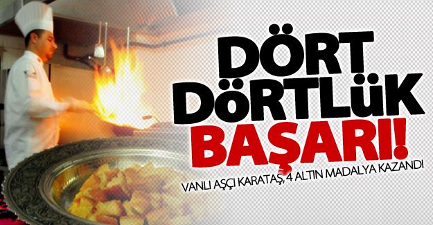 Vanlı aşçı Karataş'tan dört dörtlük başarı!
