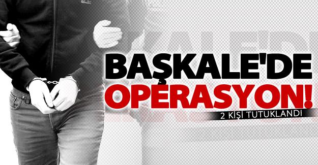 Başkale'de operasyon! 2 kişi tutuklandı