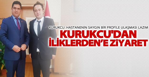CHP Van İl Başkanı Kurukcu'dan başhekim Ümit Haluk İliklerden'e ziyaret