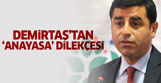 Demirtaş'tan 'anayasa' dilekçesi
