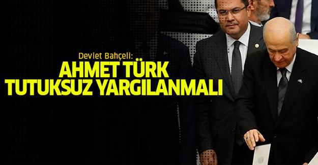 Devlet Bahçeli: Ahmet Türk, tutuksuz yargılanmalı