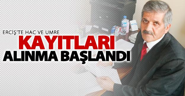 Erciş'te hac ve umre kayıtları alınma başlandı