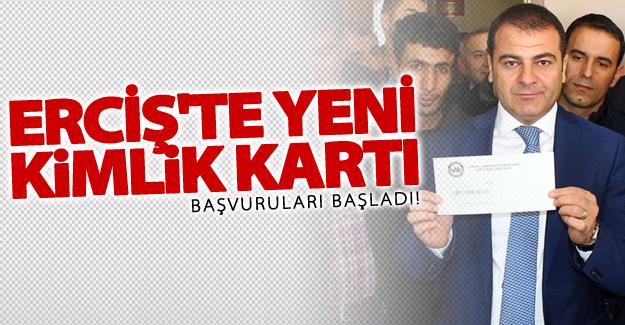 Erciş'te yeni kimlik kartı başvuruları başladı