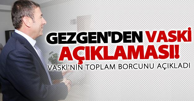 Gezgen'den flaş 'VASKİ Borç' açıklaması