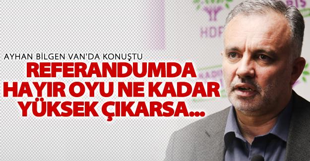 HDP'li Bilgen Van'da konuştu; Referandumda hayır oyu ne kadar yüksek çıkarsa...