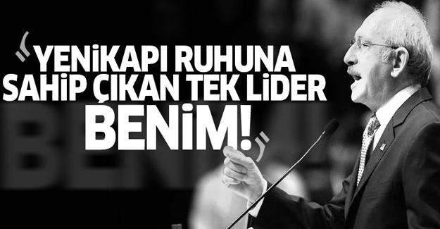 Kılıçdaroğlu: Yenikapı ruhuna sahip çıkan tek lider benim