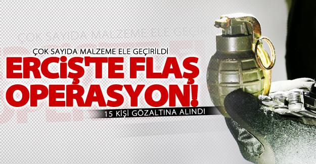 Van Erciş ilçesi'nde flaş operasyon! 15 kişi gözaltına alındı