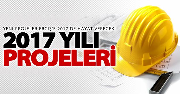 Yeni projeler Erciş'e 2017'de hayat verecek