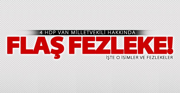 4 HDP Van Milletvekili hakkında flaş fezleke!