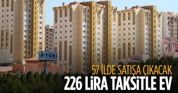 57 ilde 226 lira taksitle ev
