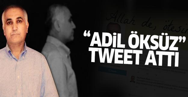 'Adil Öksüz' Tweet attı