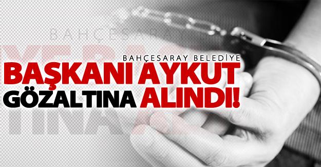 Bahçesaray Belediye Başkanı Aykut gözaltına alındı