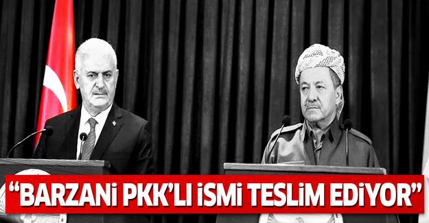 'Barzani, PKK'nın önemli bir ismini Türkiye'ye teslim ediyor'