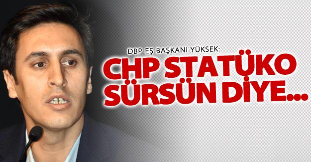 DBP Eş Başkanı Yüksek: Sistem değişikliğinden yanayız