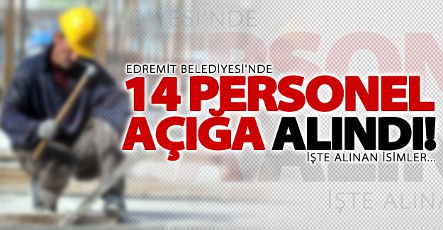 Edremit Belediyesi'nde çalışan 14 kişi işten çıkarıldı