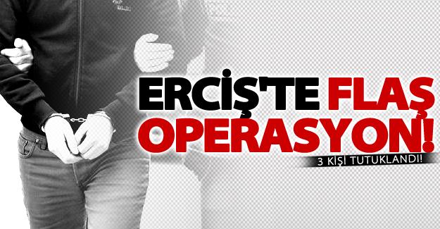 Erciş'te operasyon! 3 kişi tutuklandı