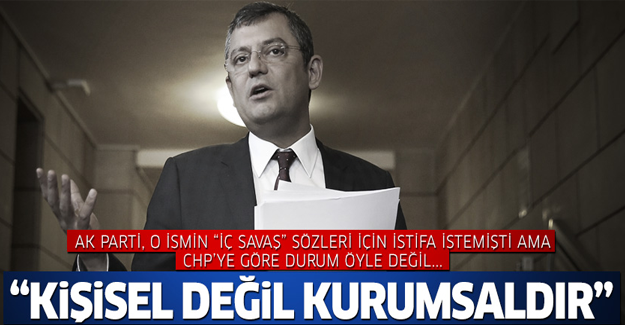 'İç savaş' ifadeleri sonrasında istifası istenen Ak Partili için CHP'den açıklama!