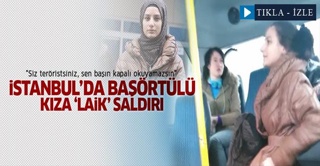 İstanbul'da başörtülü kıza saldırı