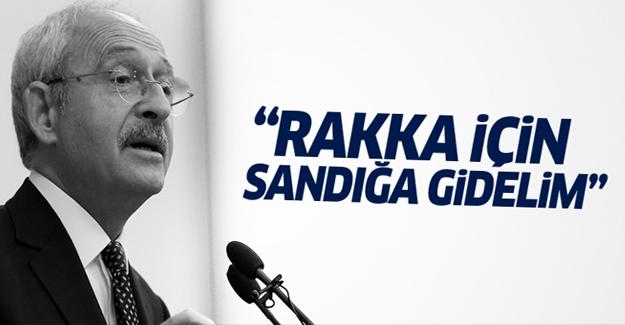 Kılıçdaroğlu: Rakka için de referandum yapalım