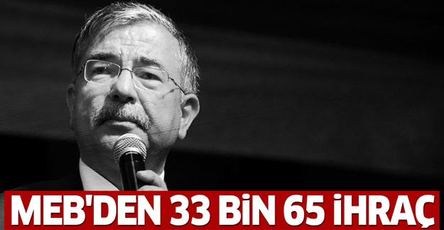 MEB'den 33 bin 65 personel ihraç edildi