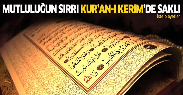 Mutluluğun sırrı Kur'an-ı Kerim'deki ayetlerde saklı