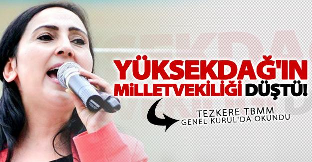 SON DAKİKA! Yüksekdağ'ın milletvekiliği düşürüldü!