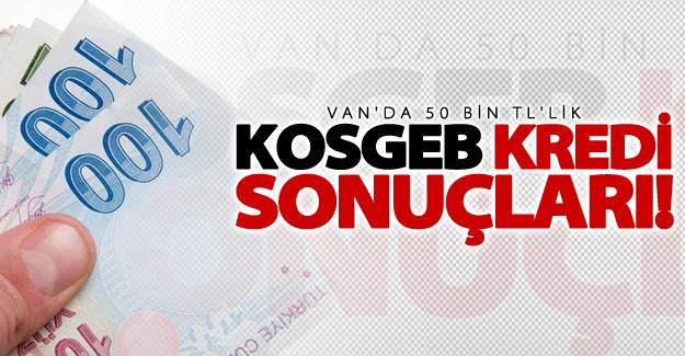 Van'da 50 bin TL'lik KOSGEB kredi sonuçları açıklandı