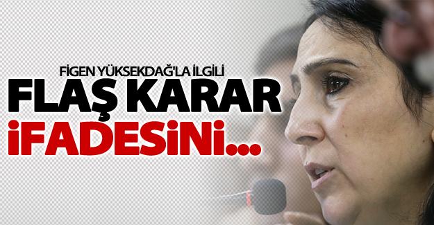 Van Milletvekili Yüksekdağ'ın dosyasıla ilgili flaş karar!